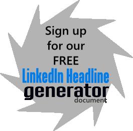 LinkedIn Headline Generator » LinkedIn Makeover: LinkedIn