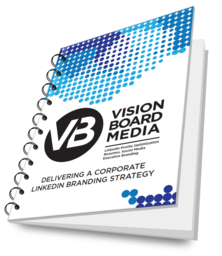 Delivering a Corporate LinkedIn Branding Strategy