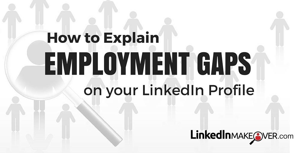 explaining employment gaps on your linkedin profile
