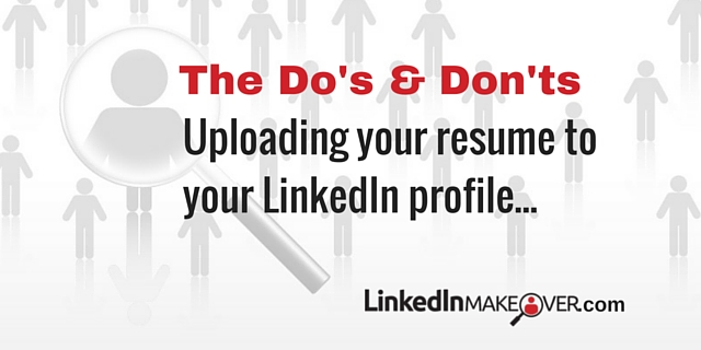 Should I Upload My Resume To My LinkedIn Profile?  Upload Resume