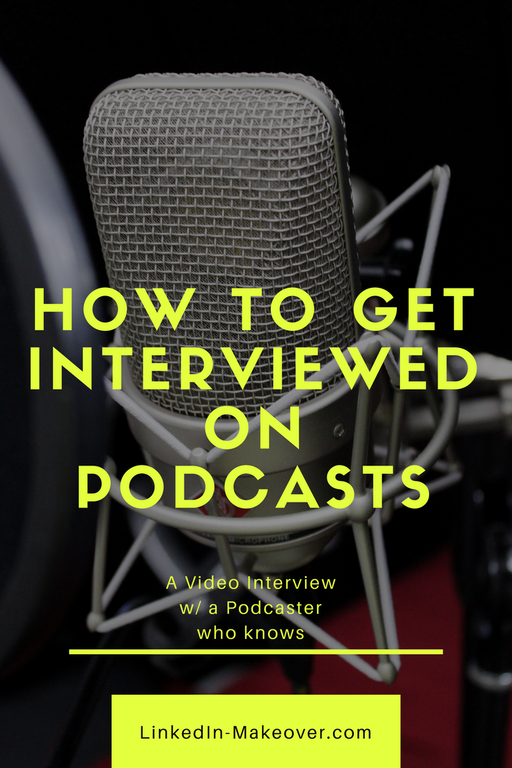 How to Get Interviewed on Podcasts » LinkedIn Makeover
