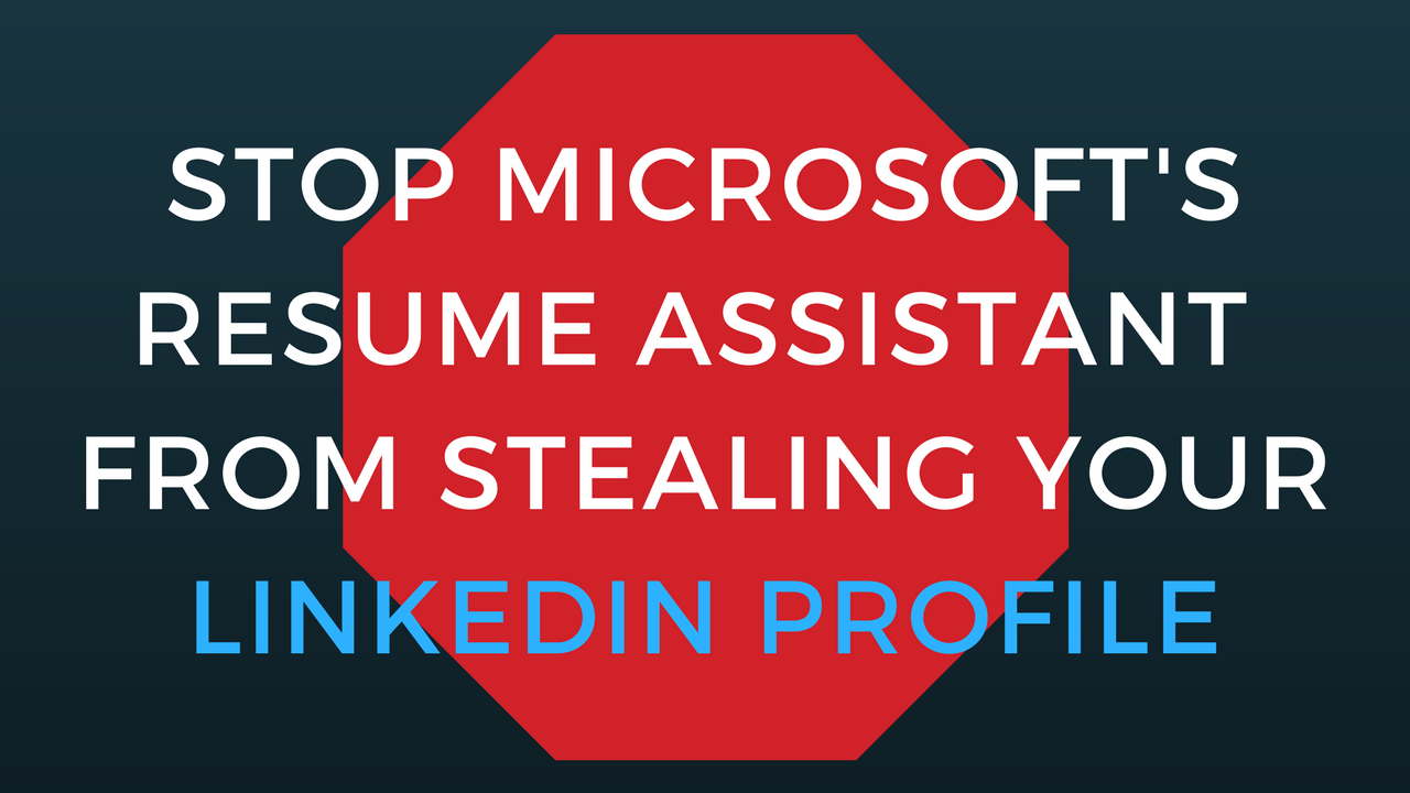 stop microsoft u0026 39 s resume assistant from stealing your