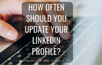 LinkedIn Profile Update Schedule - How often to update your linkedin profile
