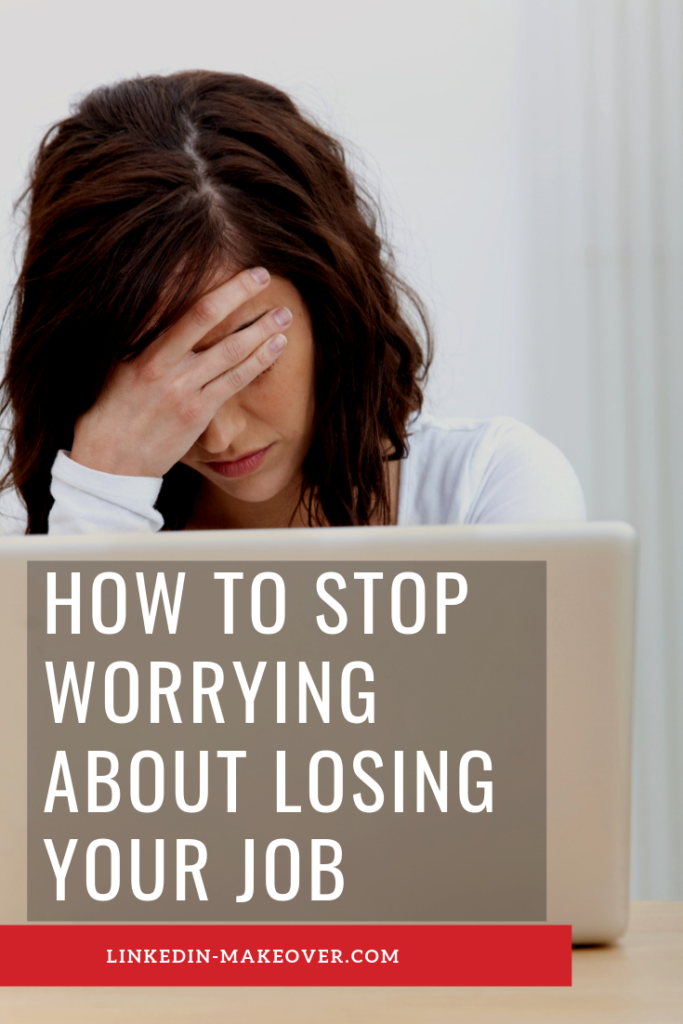 Stop worrying about losing your job