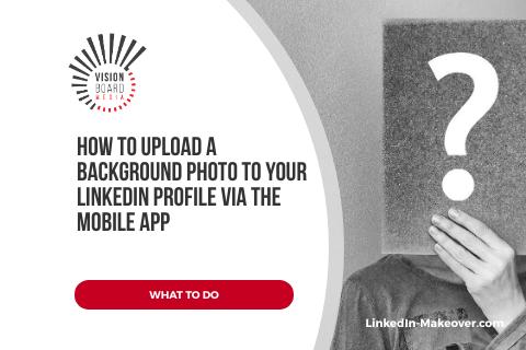 How to upload a background image via LinkedIn's mobile app