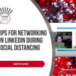 LinkedIn Network Tips During Social Distancing TN