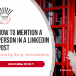 Mention person LinkedIn Post TN