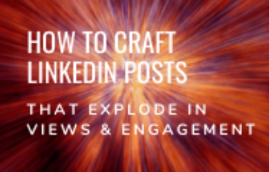 How to Craft LinkedIn Posts