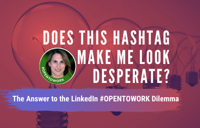 The Answer to the LinkedIn #OPENTOWORK Dilemma