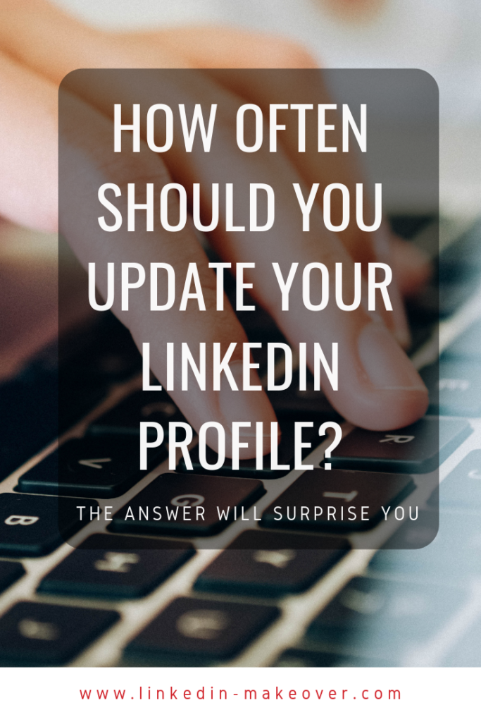 How Often Should You Update Your LinkedIn Profile